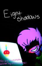 Eight Shadows by MeikoSenpaii