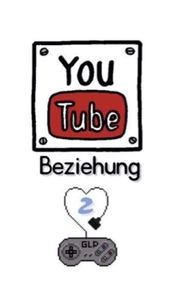 Youtube Beziehung 2 (Germanletsplay ff)
