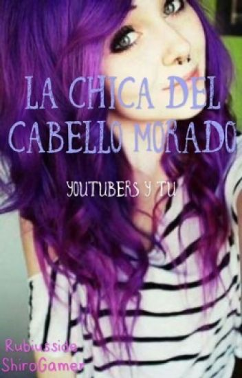 La chica del Cabello Morado (Youtubers? y tu)