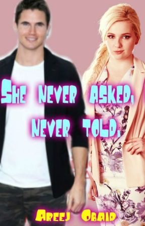 She never asked, I never told by AreejObaid