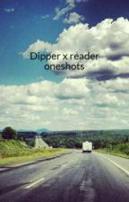 Dipper x reader oneshots by Reptilian_water_type