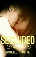 Secluded( Erotic Romance #3) by CookieX_
