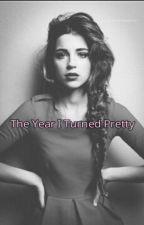 The Year I turned Pretty by secretdreamfollower