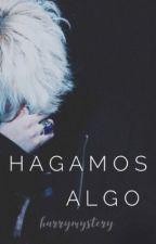 Hagamos algo (boyxboy) by HarryMystery