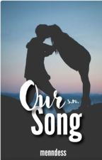 Our Song (s.m. fanfic) by menndess