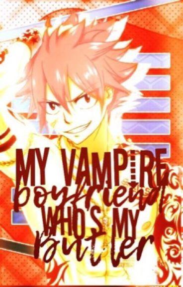 NaLu / My vampire Boyfriend who's  my Butler ?!