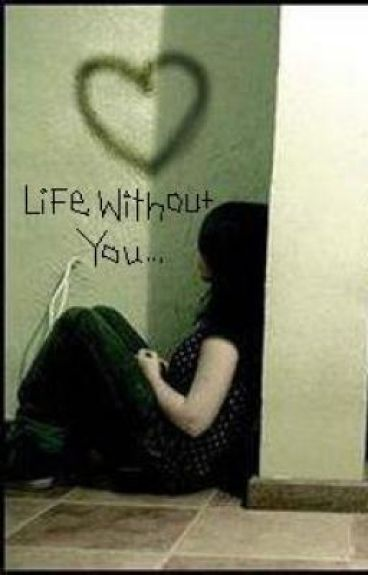 Life Without You...