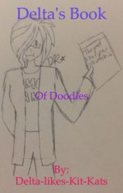 Delta's Book of Doodles! by -Wonderfilled-