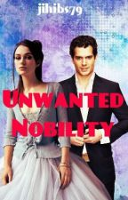 Unwanted Nobility [COMPLETED] by jihibs79