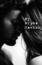 My Alpha Savior by hoodgirl207