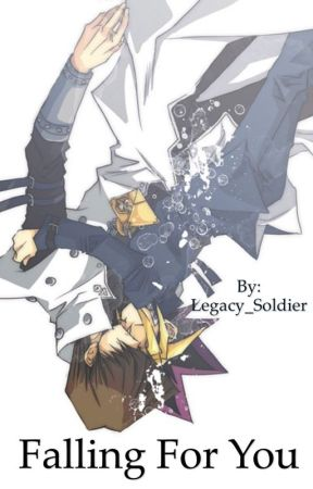 Falling For You (a YuGiOh fanfic) by Legacy_Soldier