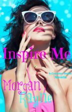 Inspire Me: A Cranston Series Novella by morganrayne12