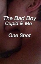 The Bad Boy, Cupid and Me {One Shot} by irwinsxdrumsticks