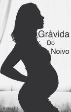 Gravida do Noivo - H.S [hiatus] by stylesg1rl_