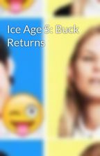 Ice Age 5: Buck Returns by Penguin_LynchXD