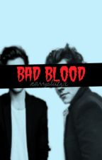 Bad Blood ☯ l.s ✔ by narryslutzx