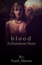 Blood | Dramione | by Fault_Moons