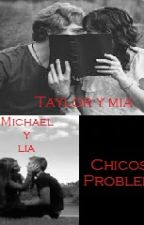 Chicos Problema (Editando) by LiaBlunt