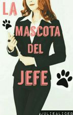 La Mascota Del Jefe (Editando) by JulieAliceB