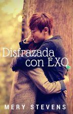 Disfrazada con Exo! ~ Chanyeol [Fanfic] [Editando] by Mery_Stevens