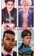 Main Love 2 {ON HOLD}  by Sky-Alderton28