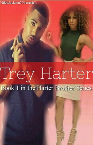 The Harter Brother Series: Trey