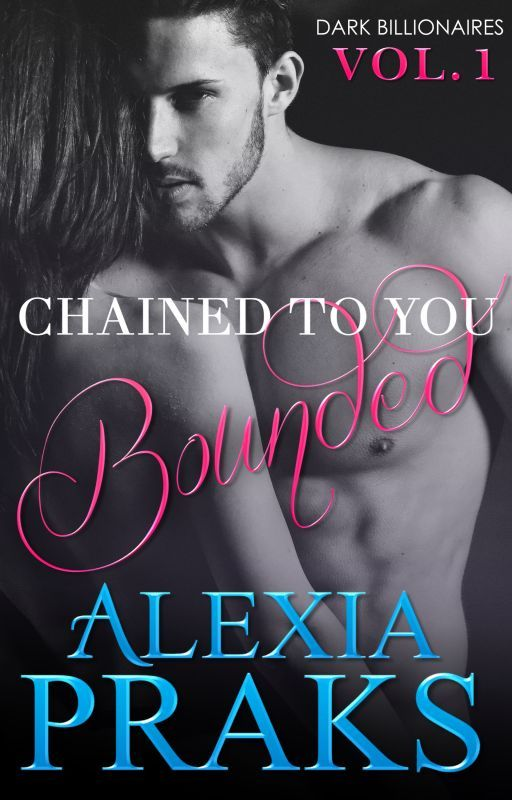 Chained to You (Dark Billionaires) by AlexiaPraks