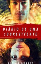Diário de uma sobrevivente_Livro 1 by Vivi_Nks