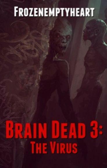 Brain dead 3: the Virus