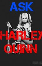 ASK HARLEY-QUINN-HERE!!!! by Harley-Quinn-Here