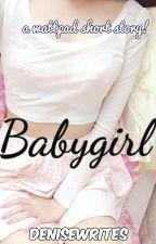 Babygirl (DD/LG story) by denisewrites