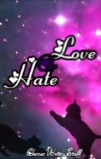 Hate, or Love? (Sequel to Me, or Her?) by CheeseWritesStuff