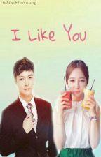 I Like You (EXO Lay fanfic) [Editing) by HaNaxMinYoung