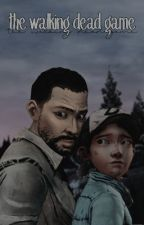 The Walking Dead Game by xescritor