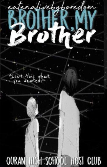 HIATUS! Brother, My Brother » ohshc | k.hitachiin (yaoi)