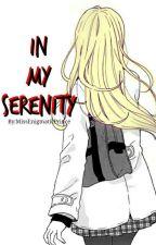 In My Serenity(BroCon Fanfic) by AnimeSeraphicGirl