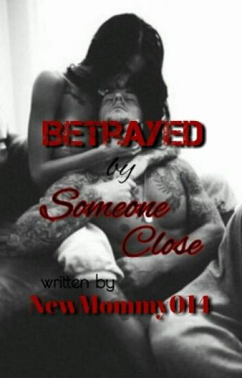 Betrayed By Someone Close(Urban Fiction)