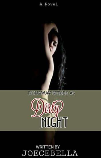 The Dirty Night (Run Away Series #3)