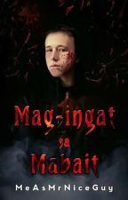 Mag-Ingat sa Mabait by MeasMrNiceGuy