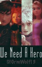 We Need A Hero (The Big Four x Reader) [UNDER MAJOR RENOVATIONS] by St0rmWolf13