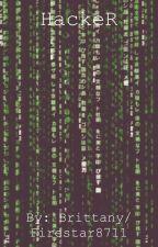 HackeR (Book #1- Hacker Society series) by Firestar8711