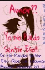 Amor?? Yo No Puedo Sentir Eso!! by Kaneki_Sasaki_Haise