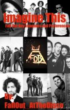 Fall Out Boy Imagines and Preferences by FallOut_AtTheDisco
