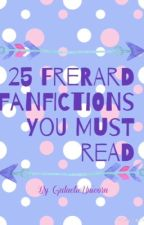25 Frerard Fanfictions You MUST Read by GalacticUnicorn