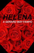 Helena: A Gerard Way Fanfic by heroyalface