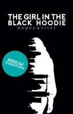 The Girl in The Black Hoodie by dopeywriter