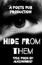 Hide From Them by PoetsPub