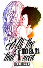 All The Man That I Need by redianz