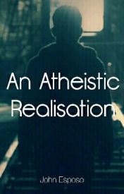 An Atheistic Realization by johnr_es