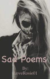 Sad poems by LoveRosie01
